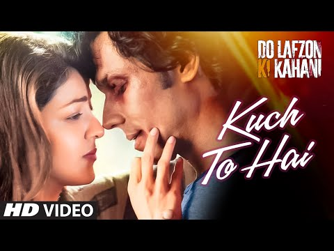 Kuchh To Hai Lyrics - Do Lafzon Ki Kahani