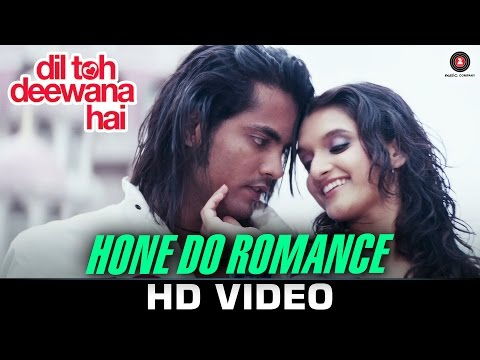Hone Do Romance Lyrics - Dil Toh Deewana Hai