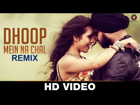 Dhoop Mein Na Chal (Club Mix) Lyrics