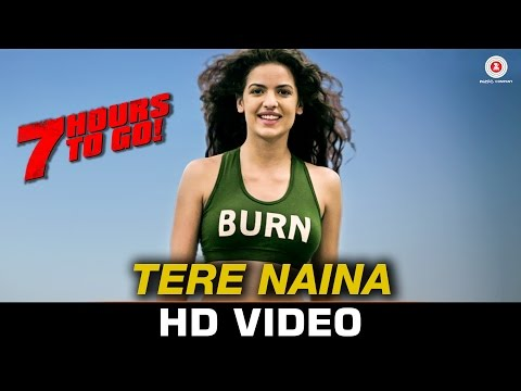 Tere Naina Ruthe Toh Nahi Lyrics - 7 Hours To Go