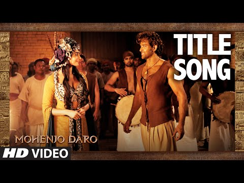 Mohenjo Daro (Title Song) Lyrics