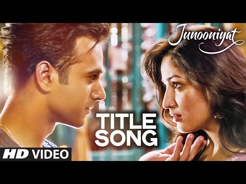 Junooniyat (Title Song) Lyrics - Junooniyat