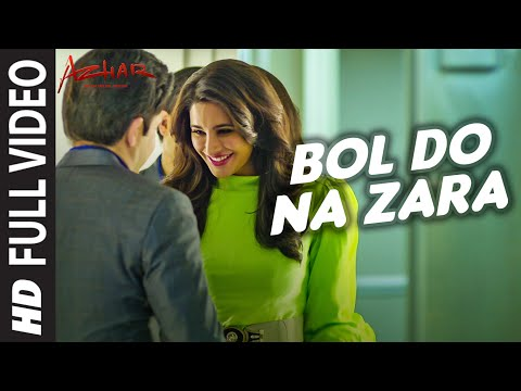 Bol Do Naa Zara Lyrics - Azhar