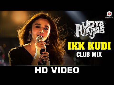 Ikk Kudi (Club Mix) Lyrics - Udta Punjab