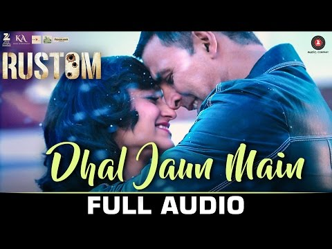Dhal Jaau Main Lyrics - Rustom