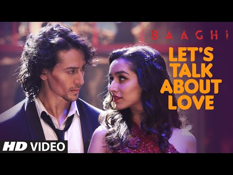 Let's Talk About Love Lyrics - Baaghi