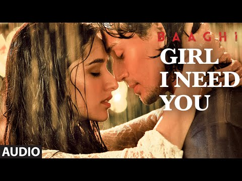Girl I Need You Lyrics - Baaghi