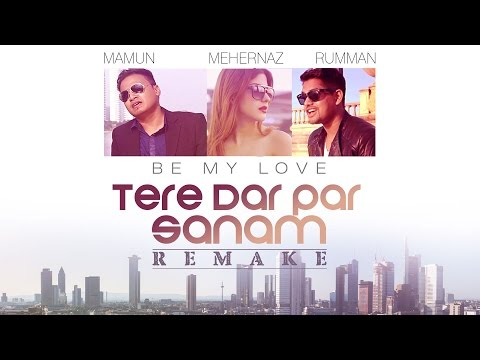 Tere Dar Par Sanam Lyrics - Tere Dar Par Sanam Be My Love