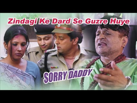 Zindagi Ke Dard Se Guzre Huwe Lyrics - Sorry Daddy