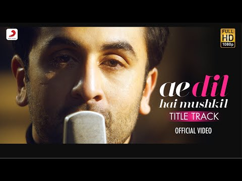 Ae Dil Hai Mushkil (Title Song) Lyrics