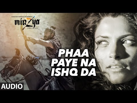 Phaa Paye Naa Ishq Da Lyrics - Mirzya - Dare To Love