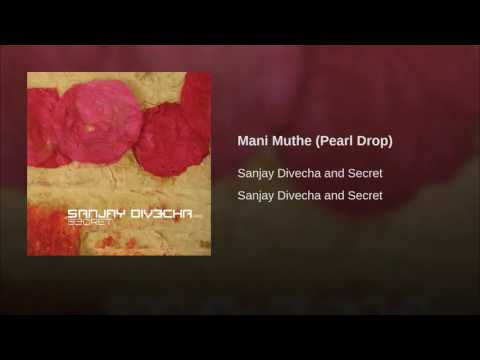 Mani Mutthe (Pearl Drop) Lyrics - Sanjay Divecha And Secret