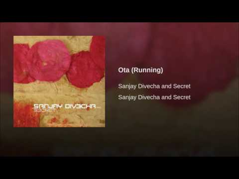 Ota (Running) Lyrics - Sanjay Divecha And Secret
