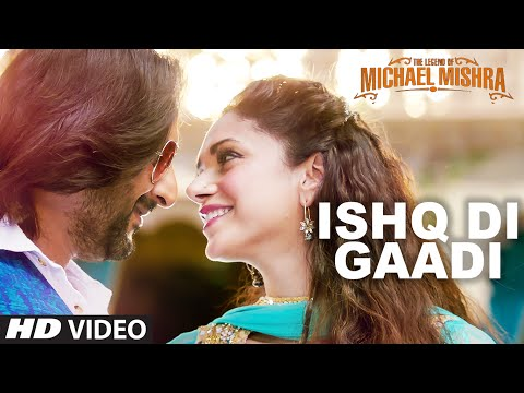 Ishq Di Gaadi Lyrics - The Legend Of Michael Mishra
