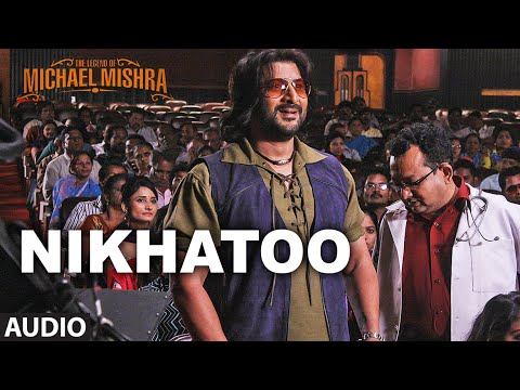 Nikhatoo Lyrics - The Legend Of Michael Mishra