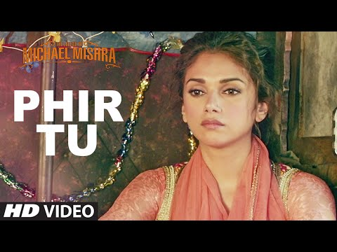 Phir Tu Lyrics - The Legend Of Michael Mishra