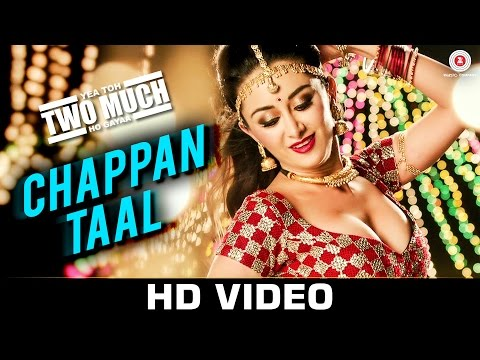 Chappan Taal Lyrics - Yea Toh Two Much Ho Gaya