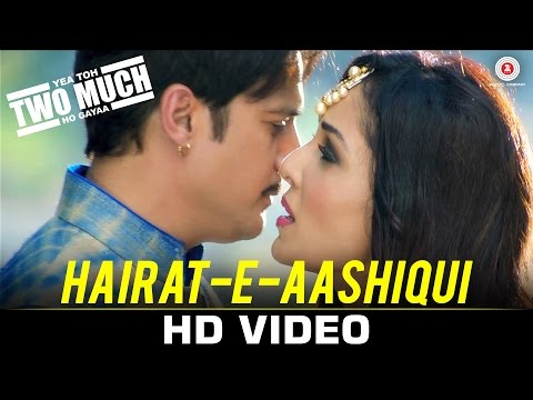 Hairate-E-Aashiqui Lyrics - Yea Toh Two Much Ho Gaya