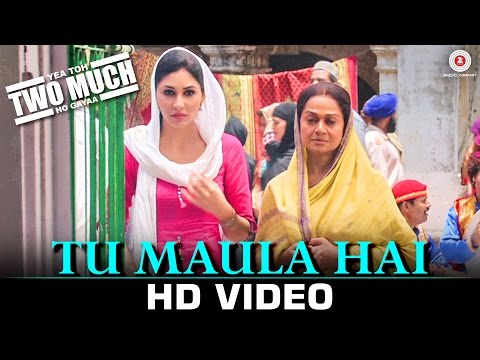 Tu Maula Hai Lyrics - Yea Toh Two Much Ho Gaya