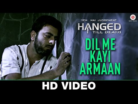 Dil Me Kayi Armaan Lyrics - Yeh Hai Judgement Hanged Till Death