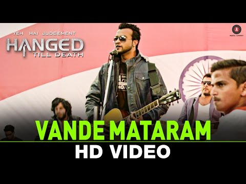 Vande Mataram Lyrics - Yeh Hai Judgement Hanged Till Death