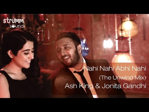 Nahi Nahi Abhi Nahi (The Unwind Mix) Lyrics - Nahi Nahi Abhi Nahi The Unwind Mix