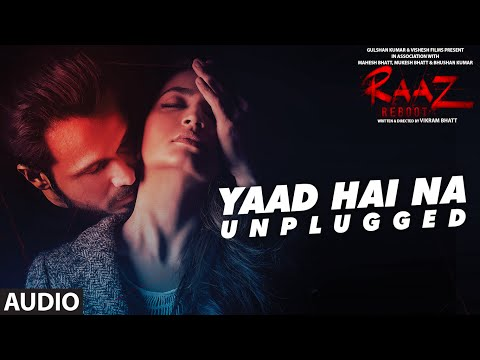 Yaad Hai Na (Unplugged) Lyrics - Raaz Reboot