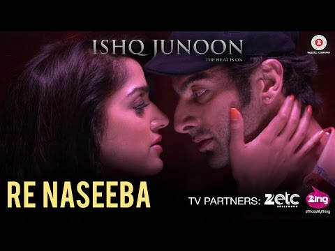 Re Naseeba Lyrics - Ishq Junoon
