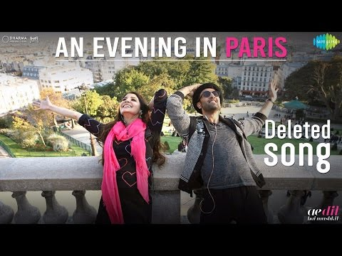 An Evening in Paris – Deleted Song Lyrics - Ae Dil Hai Mushkil