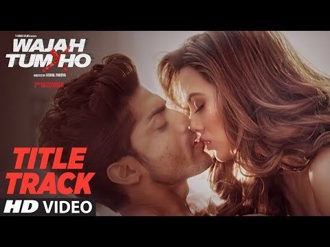Wajah Tum Ho Title Song Lyrics - Wajah Tum Ho