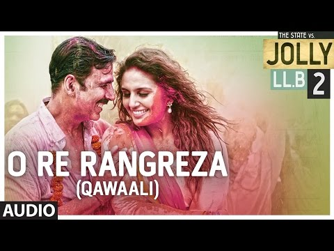 O Re Rangreza Lyrics - Jolly LLB 2