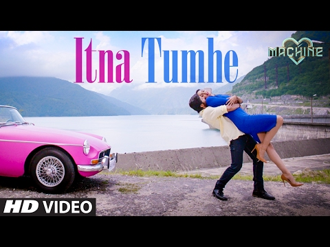 Itna Tumhe Lyrics - Machine