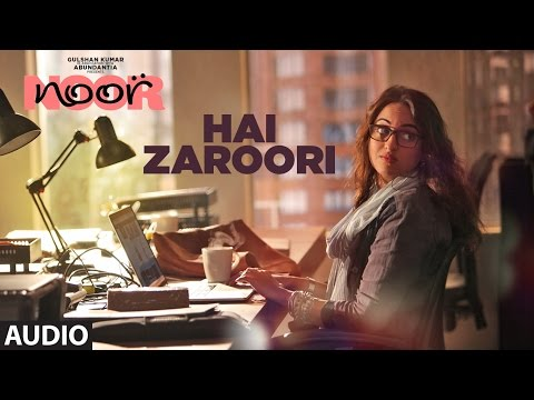Hai Zaroori Lyrics - Noor