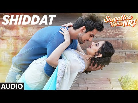 SHIDDAT Lyrics - Sweetiee Weds NRI