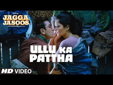 ULLU KA PATTHA Lyrics - Jagga Jasoos